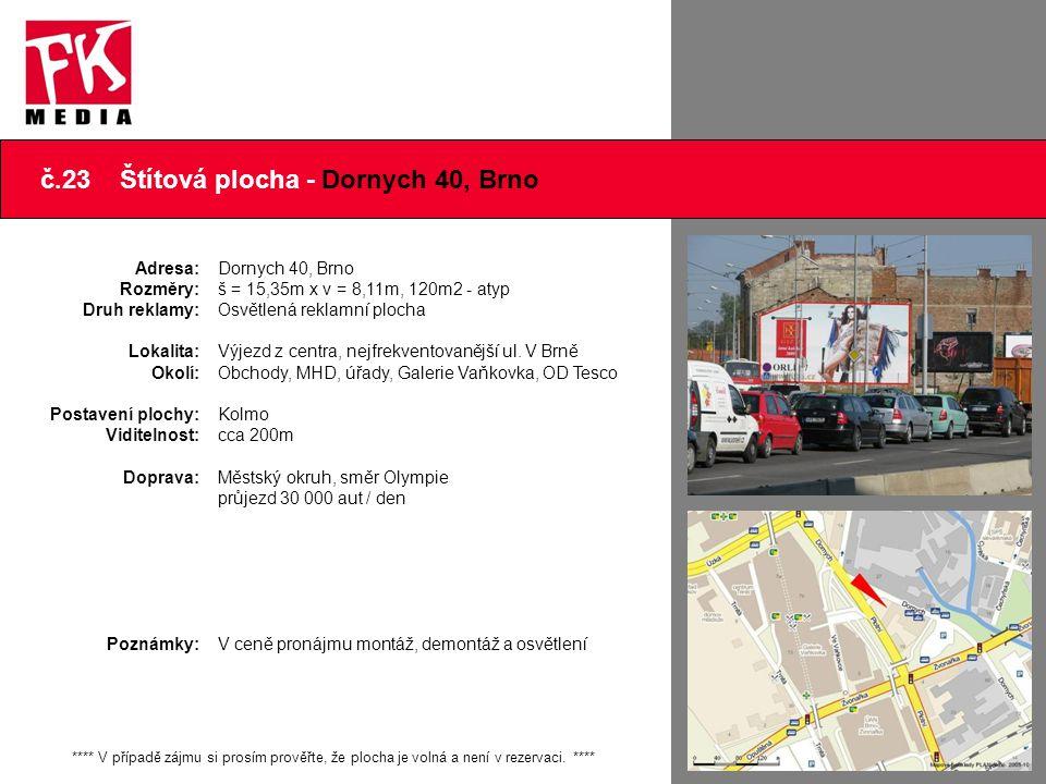 č.23 Štítová plocha - Dornych 40, Brno