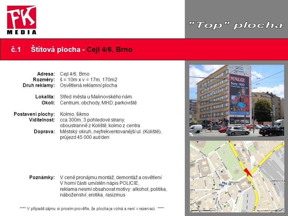 Top plocha č.1 Štítová plocha - Cejl 4/6, Brno Adresa: Rozměry: