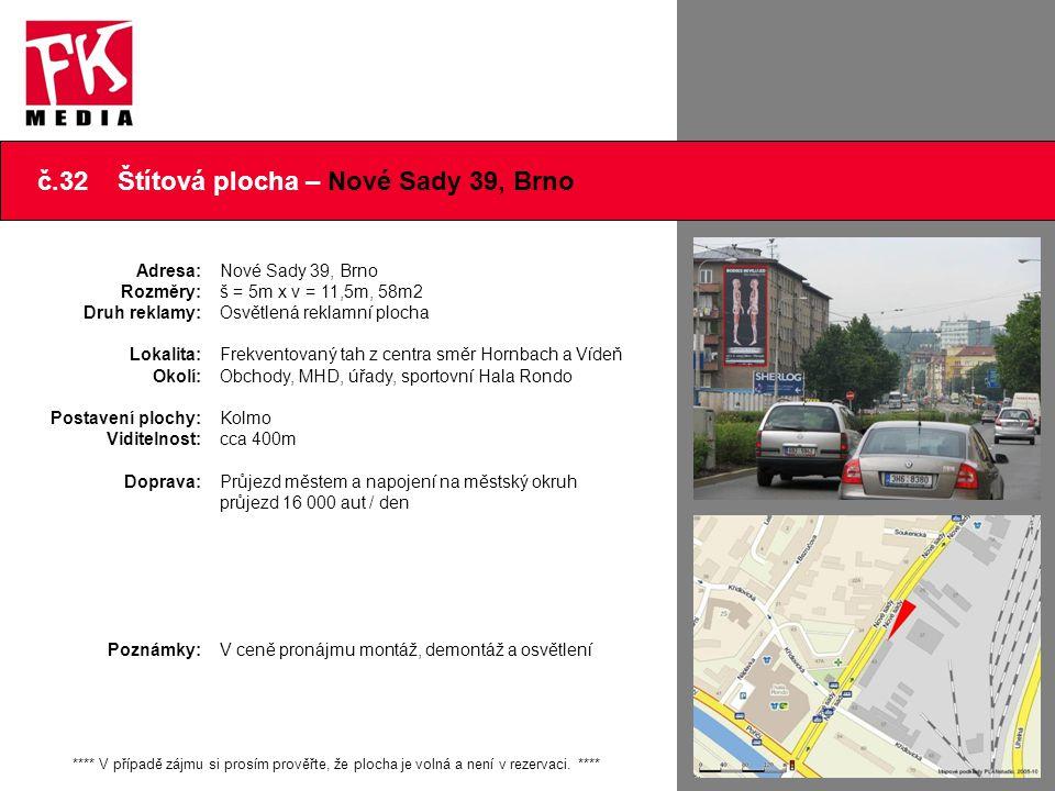 č.32 Štítová plocha – Nové Sady 39, Brno