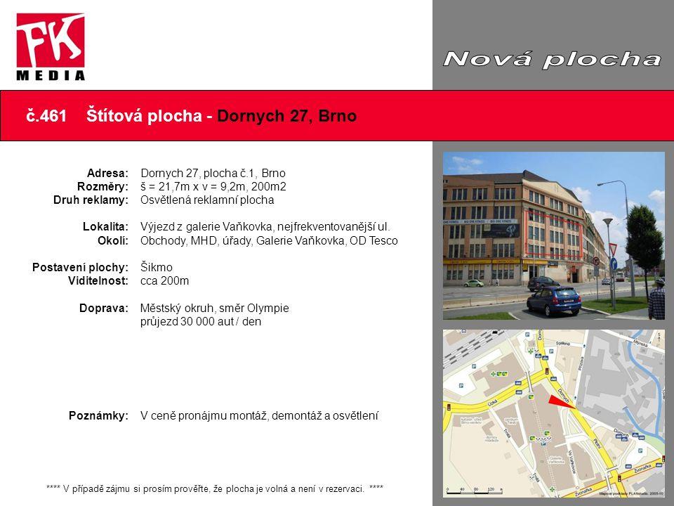 Nová plocha č.461 Štítová plocha - Dornych 27, Brno Další foto Adresa:
