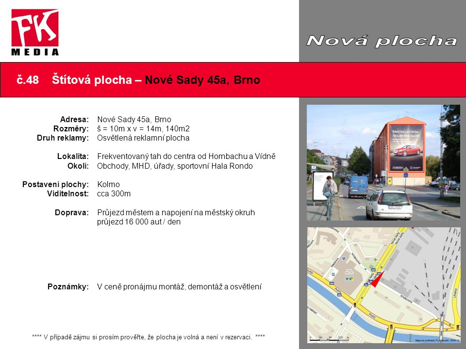 Nová plocha ..\Obrázek1.emf č.48 Štítová plocha – Nové Sady 45a, Brno