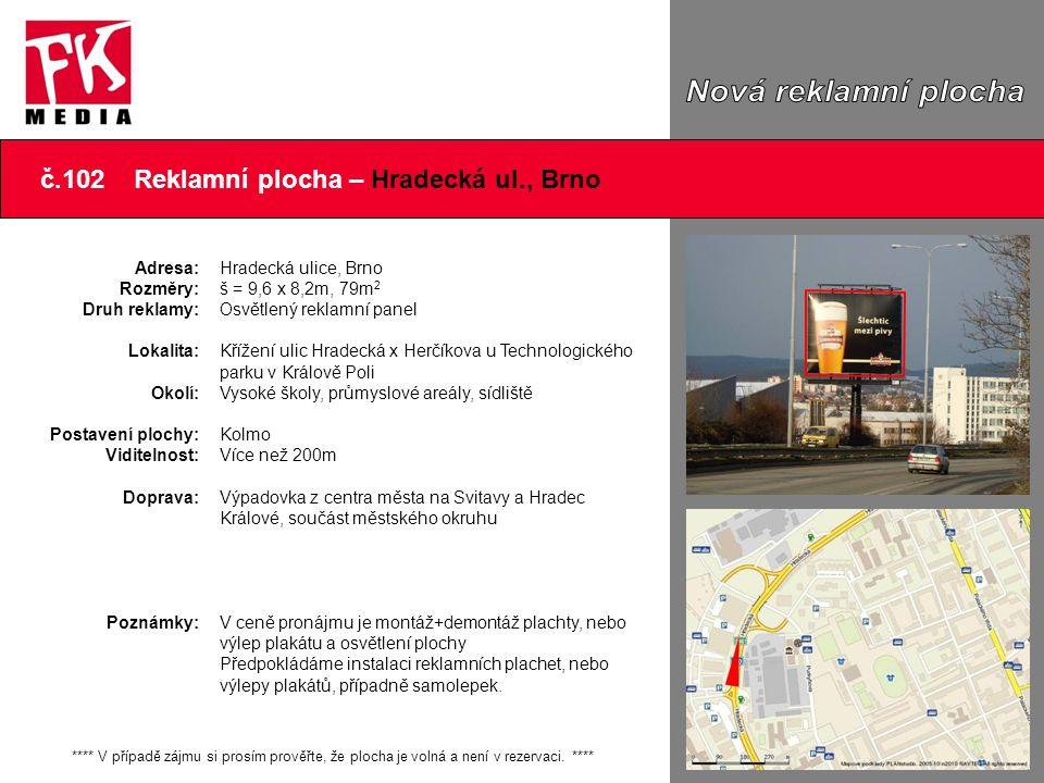 č.102 Reklamní plocha – Hradecká ul., Brno