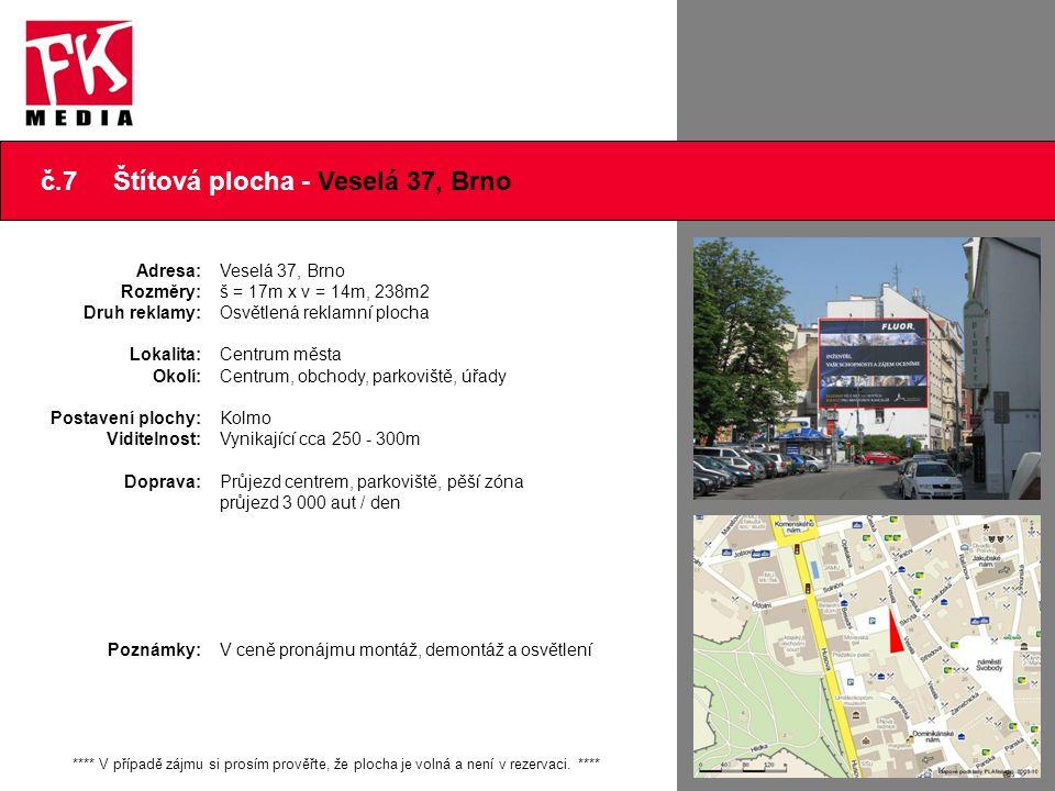 č.7 Štítová plocha - Veselá 37, Brno