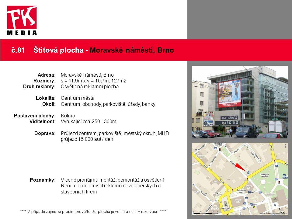 č.81 Štítová plocha - Moravské náměstí, Brno