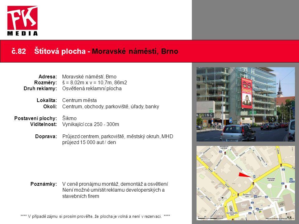 č.82 Štítová plocha - Moravské náměstí, Brno