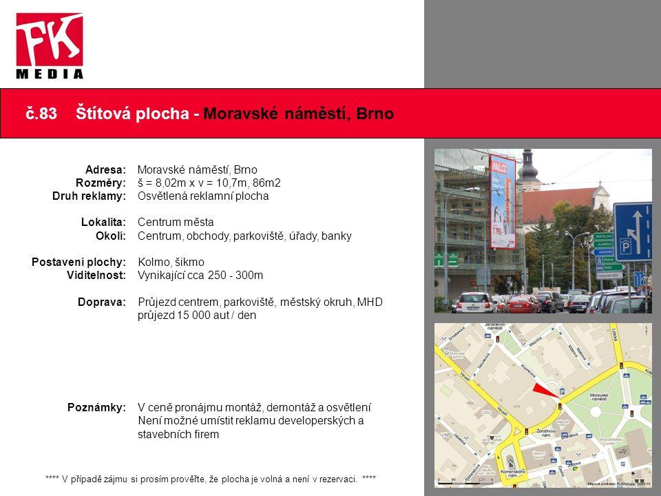 č.83 Štítová plocha - Moravské náměstí, Brno