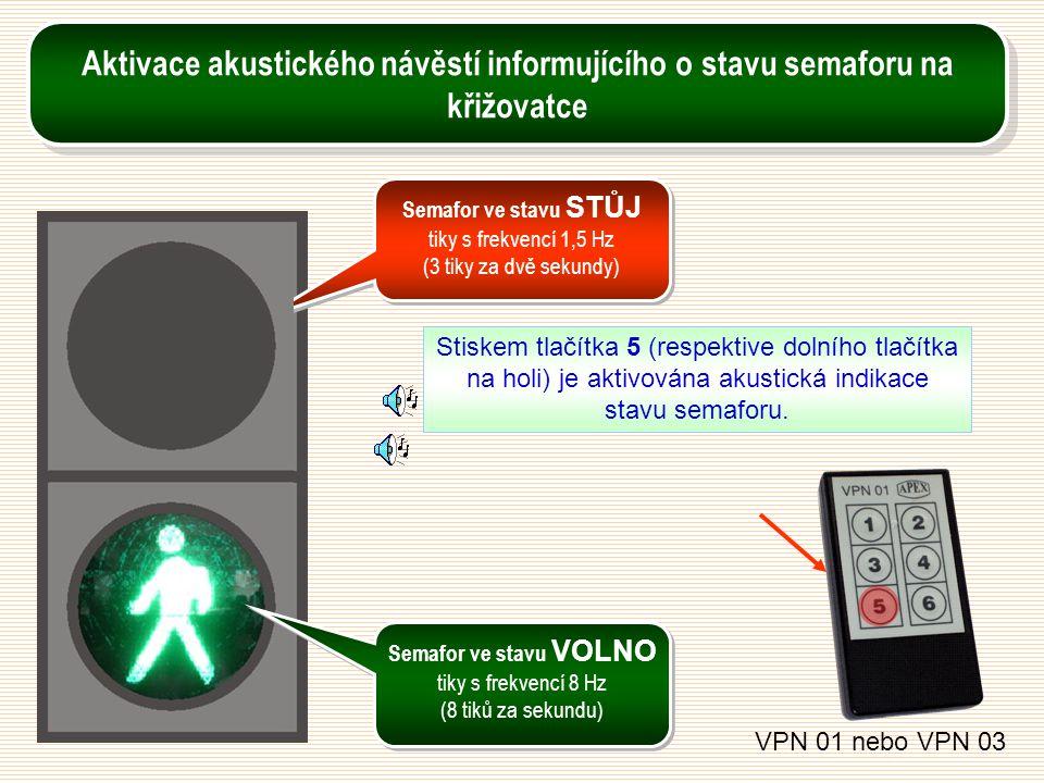Aktivace akustického návěstí informujícího o stavu semaforu na křižovatce