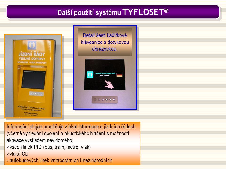 Další použití systému TYFLOSET®