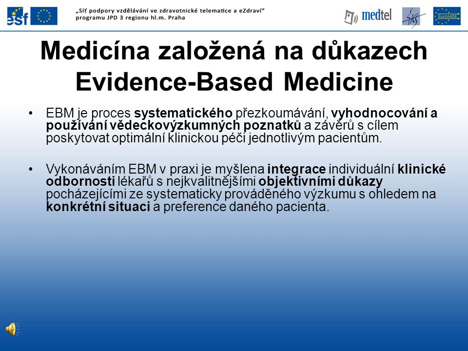 Medicína založená na důkazech Evidence-Based Medicine