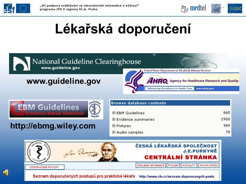 Lékařská doporučení www.guideline.gov http://ebmg.wiley.com