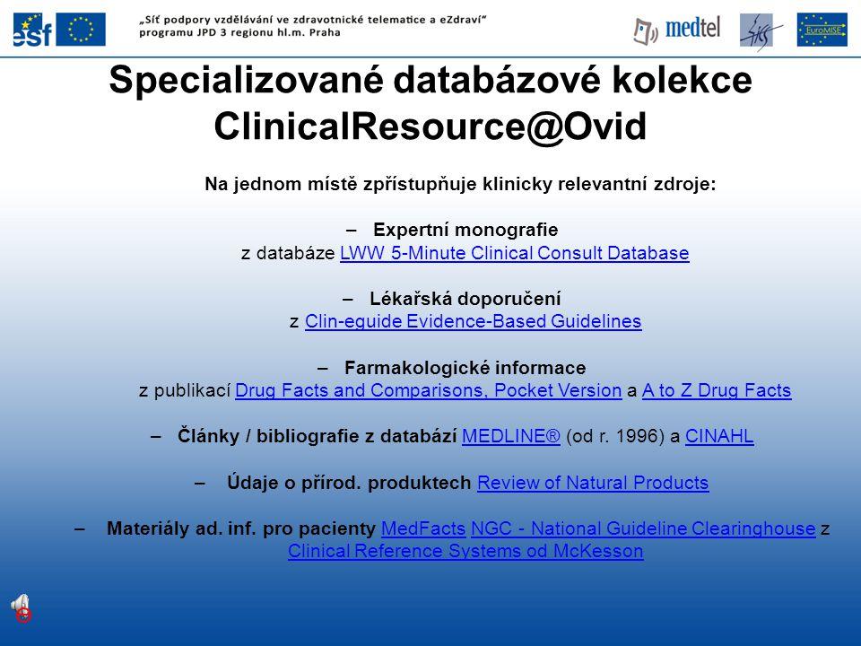 Specializované databázové kolekce ClinicalResource@Ovid