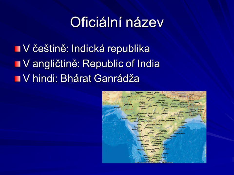 Oficiální název V češtině: Indická republika
