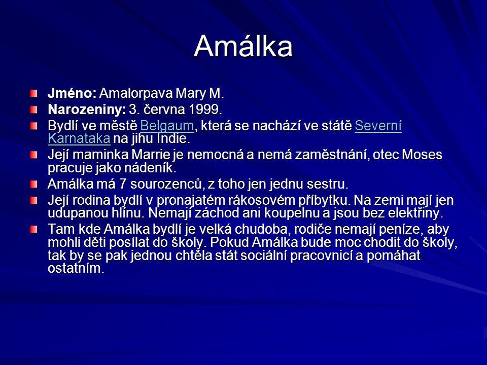 Amálka Jméno: Amalorpava Mary M. Narozeniny: 3. června 1999.