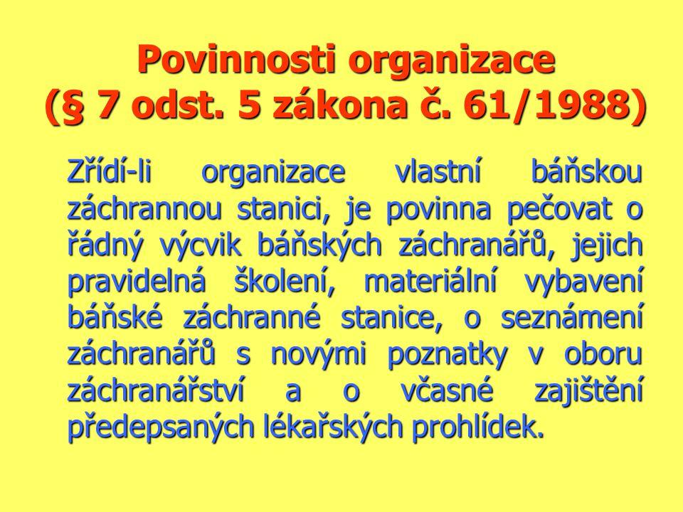 Povinnosti organizace (§ 7 odst. 5 zákona č. 61/1988)