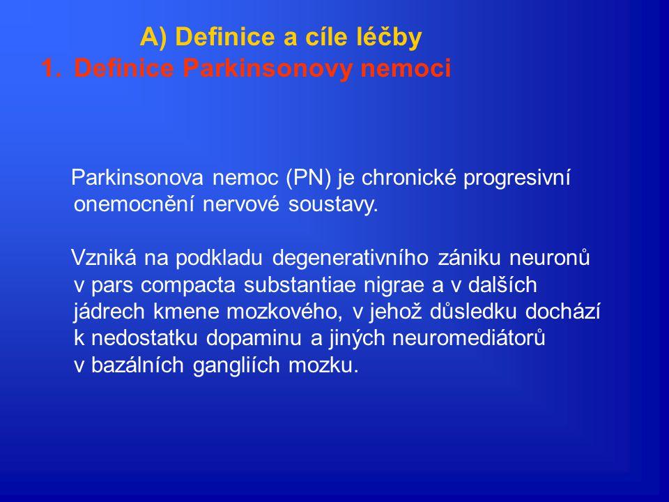 A) Definice a cíle léčby Definice Parkinsonovy nemoci
