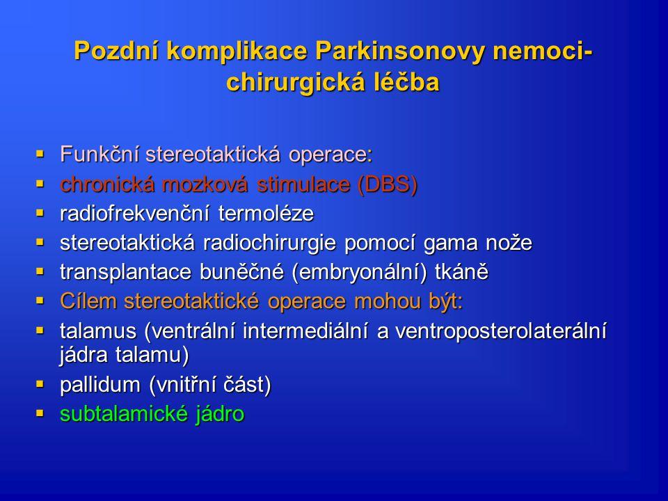 Pozdní komplikace Parkinsonovy nemoci- chirurgická léčba