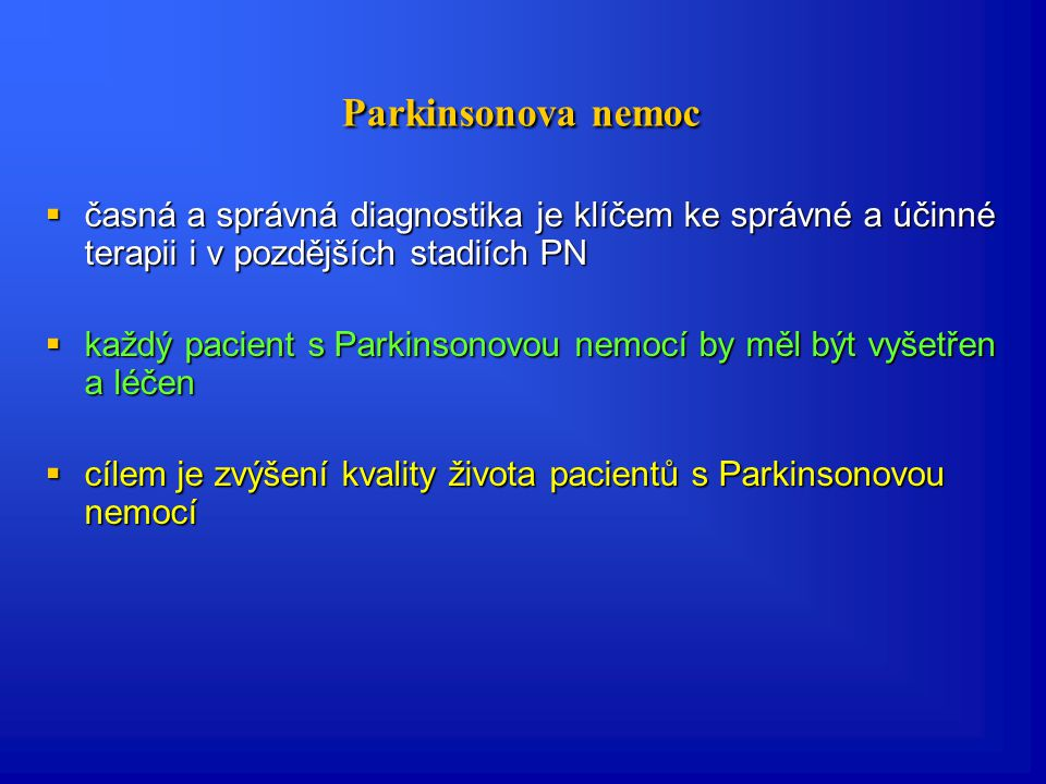 Parkinsonova nemoc časná a správná diagnostika je klíčem ke správné a účinné terapii i v pozdějších stadiích PN.