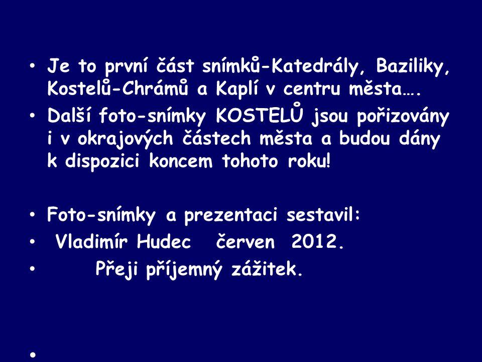 Foto-snímky a prezentaci sestavil: Vladimír Hudec červen 2012.