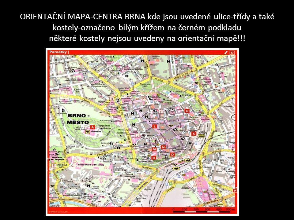 ORIENTAČNÍ MAPA-CENTRA BRNA kde jsou uvedené ulice-třídy a také kostely-označeno bílým křížem na černém podkladu některé kostely nejsou uvedeny na orientační mapě!!!