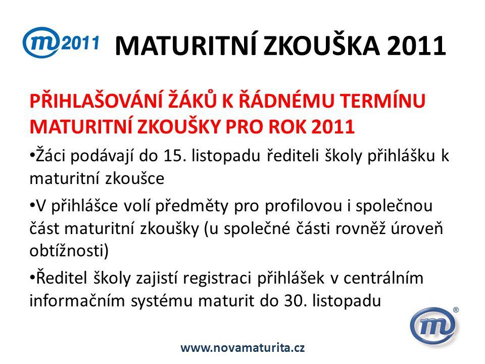 MATURITNÍ ZKOUŠKA 2011 PŘIHLAŠOVÁNÍ ŽÁKŮ K ŘÁDNÉMU TERMÍNU MATURITNÍ ZKOUŠKY PRO ROK 2011.