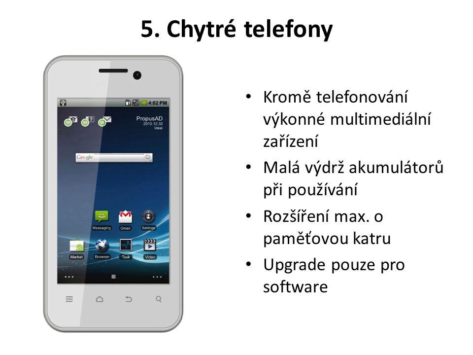 5. Chytré telefony Kromě telefonování výkonné multimediální zařízení