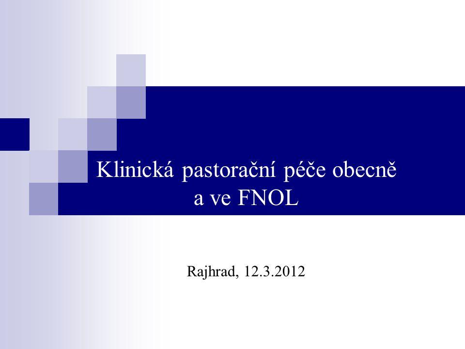 Klinická pastorační péče obecně a ve FNOL