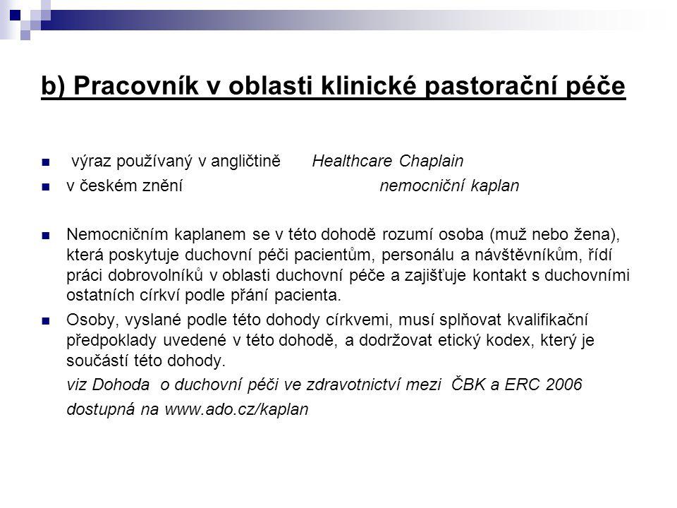 b) Pracovník v oblasti klinické pastorační péče