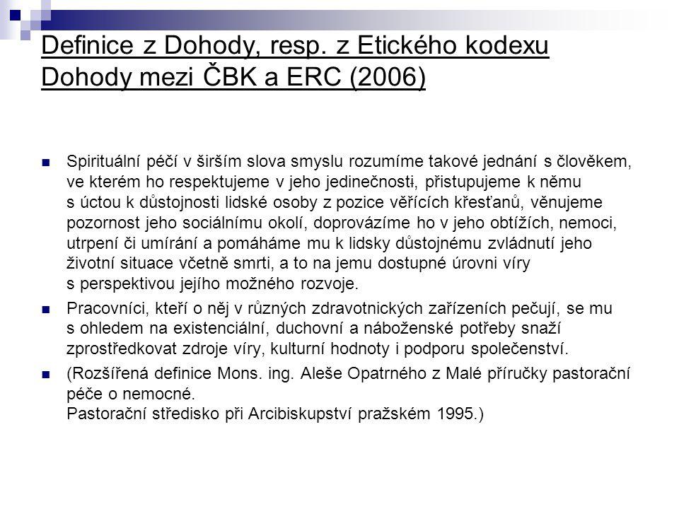 Definice z Dohody, resp. z Etického kodexu Dohody mezi ČBK a ERC (2006)