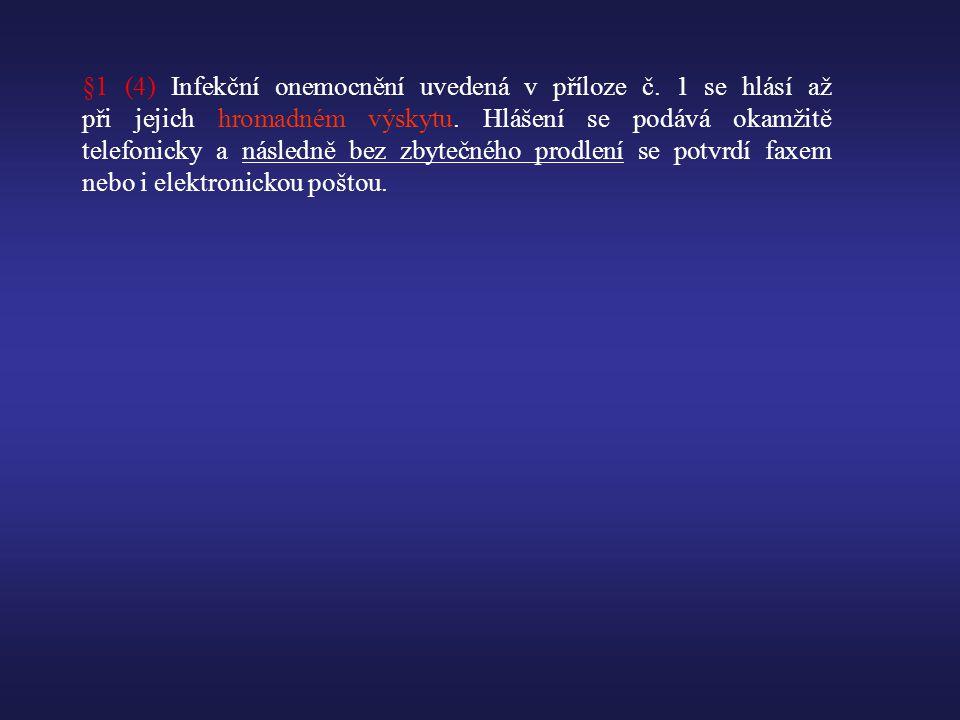 §1 (4) Infekční onemocnění uvedená v příloze č