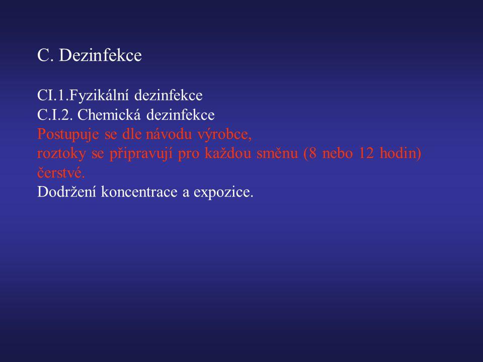 C. Dezinfekce CI.1.Fyzikální dezinfekce C.I.2. Chemická dezinfekce
