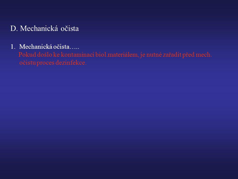 D. Mechanická očista Mechanická očista…..