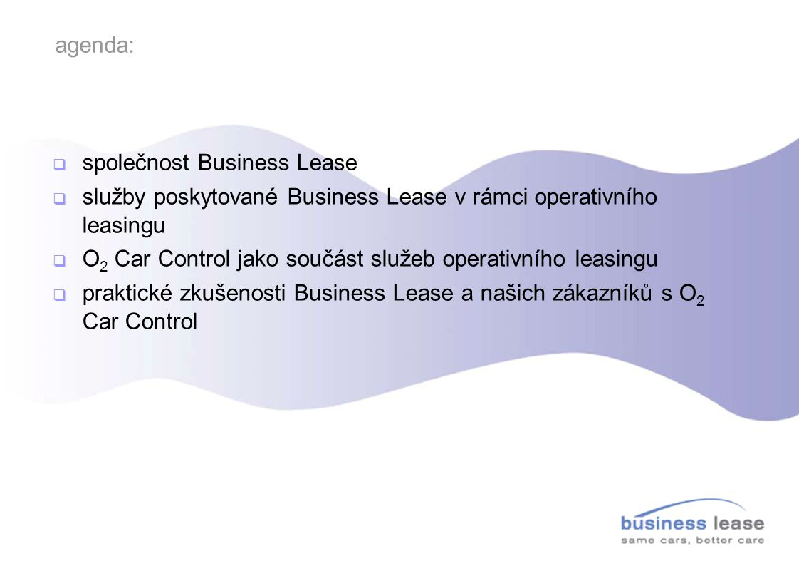 agenda: společnost Business Lease. služby poskytované Business Lease v rámci operativního leasingu.