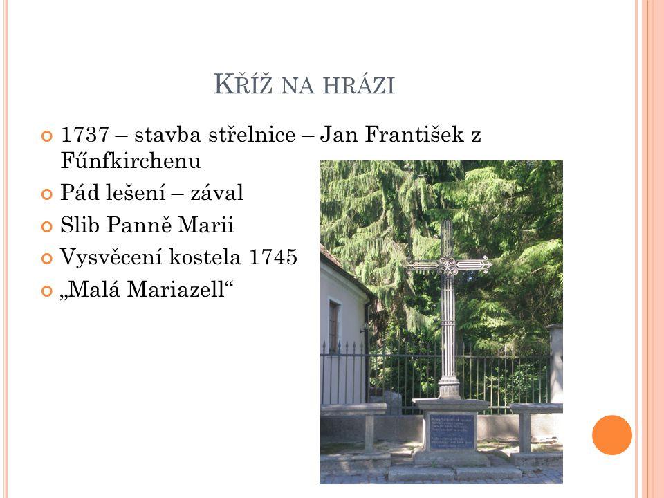 Kříž na hrázi 1737 – stavba střelnice – Jan František z Fűnfkirchenu