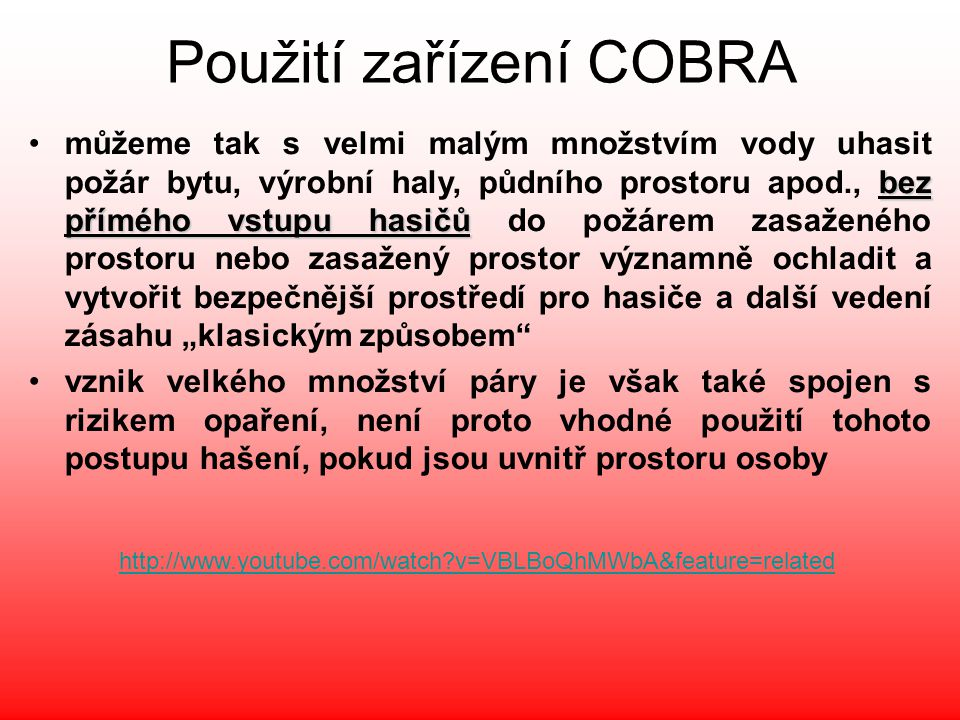 Použití zařízení COBRA