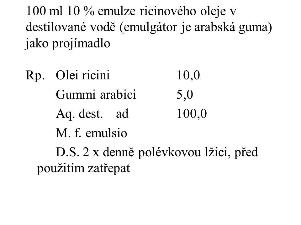 100 ml 10 % emulze ricinového oleje v destilované vodě (emulgátor je arabská guma) jako projímadlo