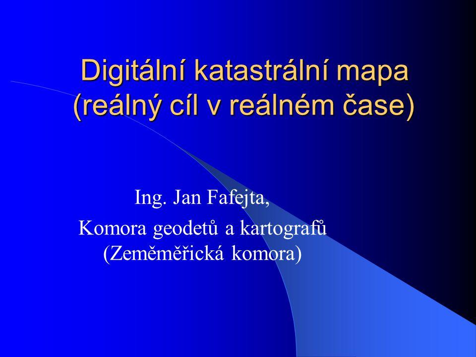 Digitální katastrální mapa (reálný cíl v reálném čase)
