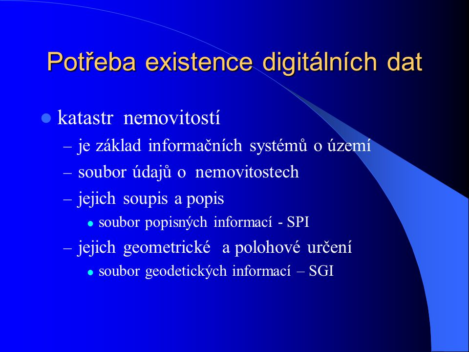 Potřeba existence digitálních dat