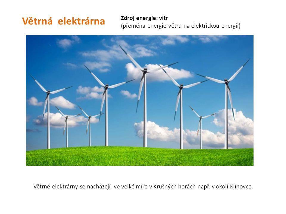 Větrná elektrárna Zdroj energie: vítr