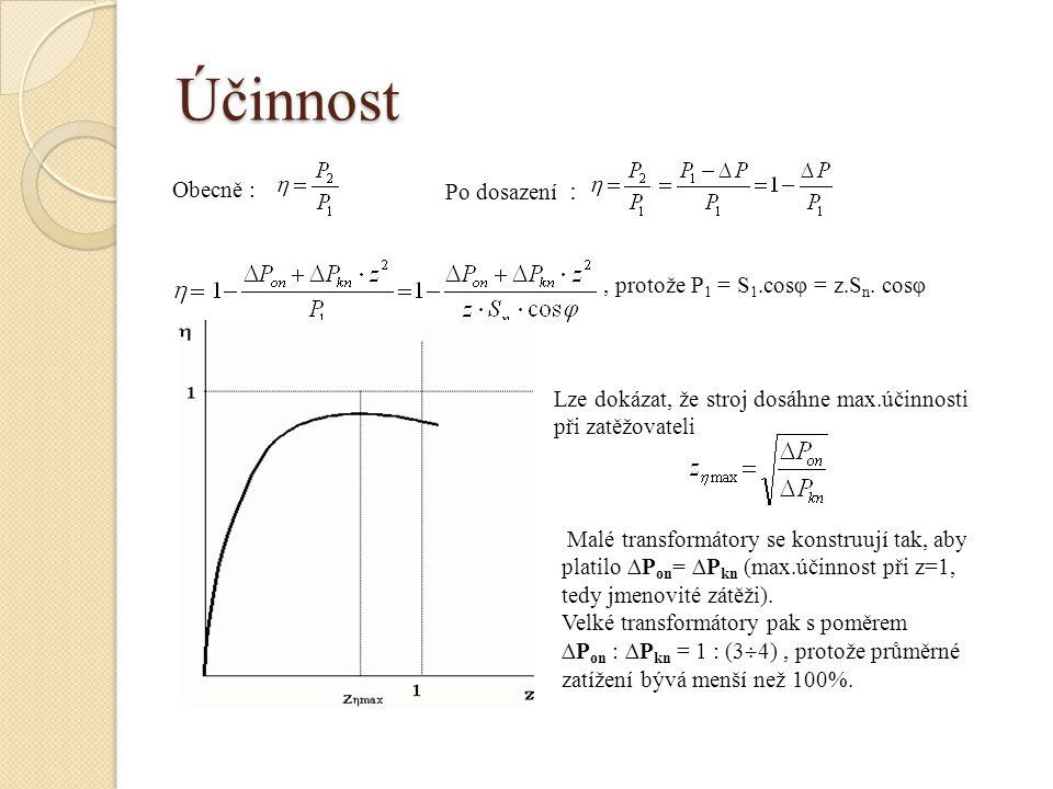 Účinnost Obecně : Po dosazení : , protože P1 = S1.cosφ = z.Sn. cosφ