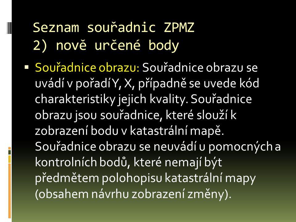 Seznam souřadnic ZPMZ 2) nově určené body