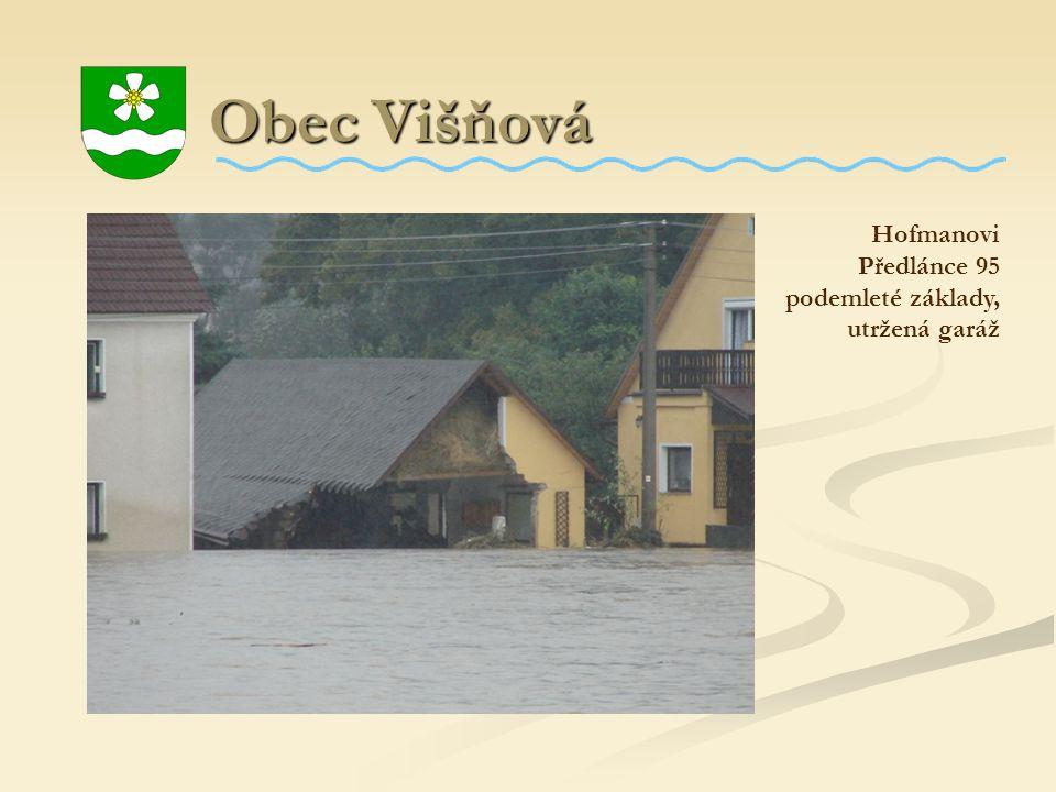 Obec Višňová Hofmanovi Předlánce 95 podemleté základy, utržená garáž
