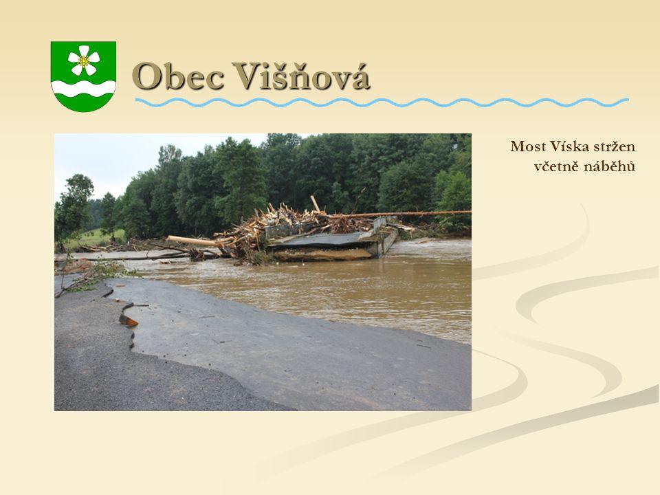 Obec Višňová Most Víska stržen včetně náběhů