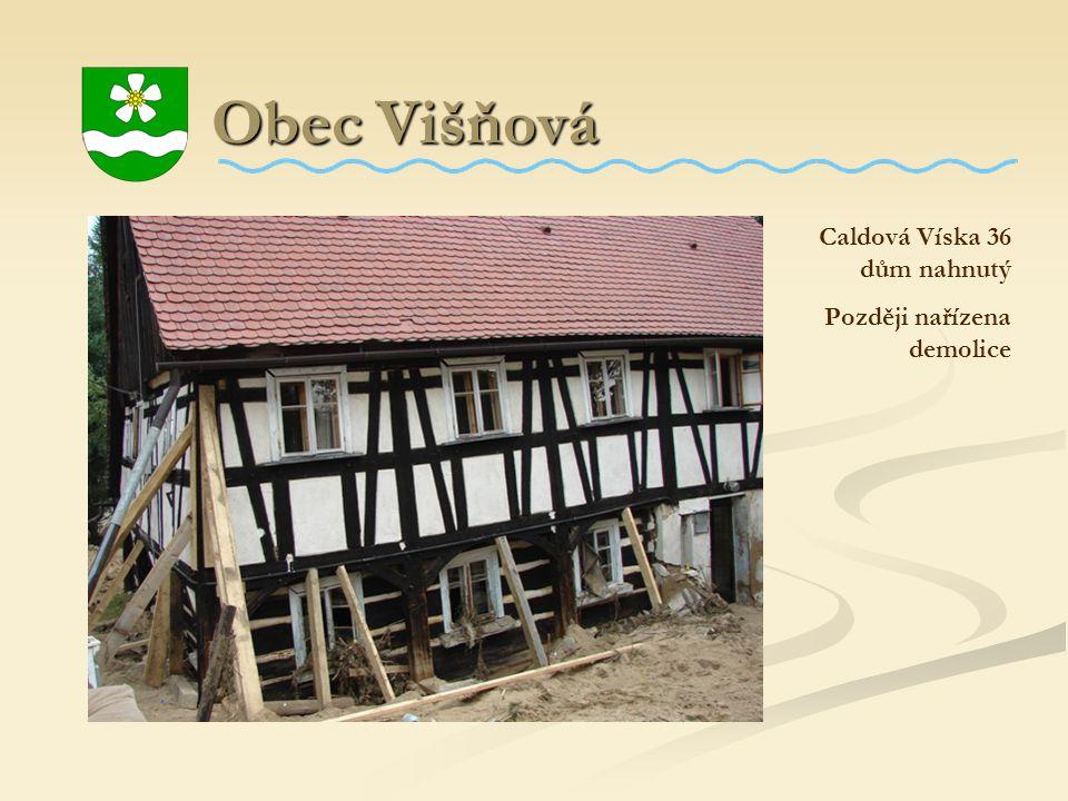 Obec Višňová Caldová Víska 36 dům nahnutý Později nařízena demolice