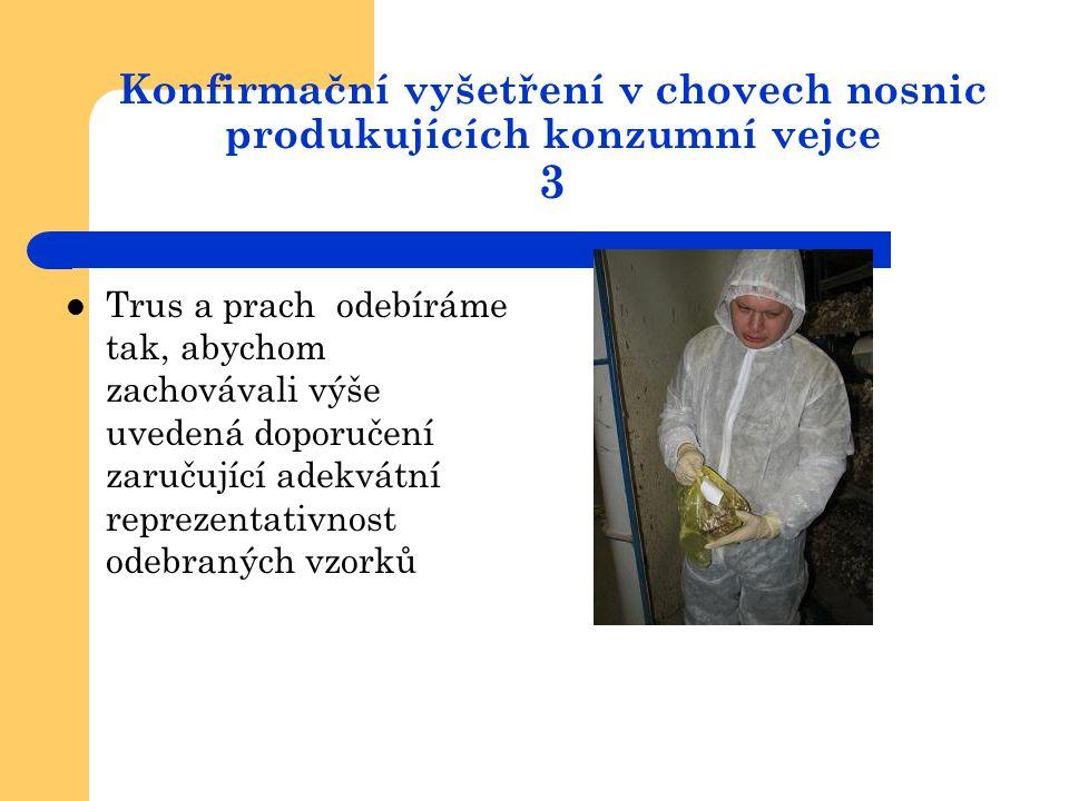 Konfirmační vyšetření v chovech nosnic produkujících konzumní vejce 3