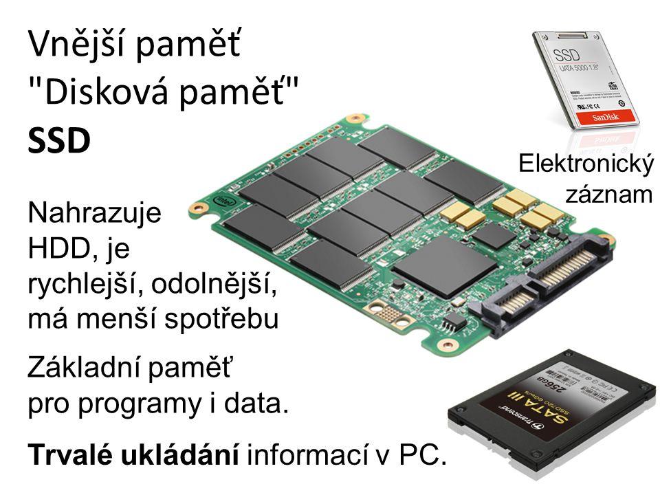 Vnější paměť Disková paměť SSD