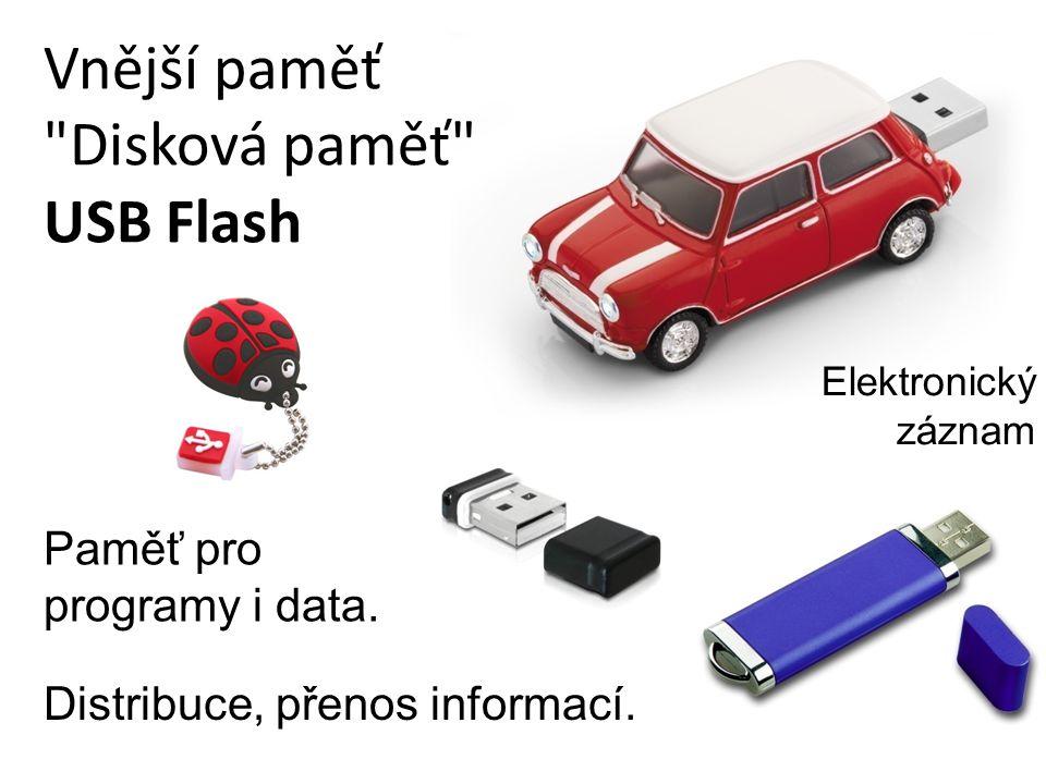 Vnější paměť Disková paměť USB Flash