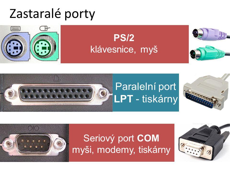 Zastaralé porty Paralelní port LPT - tiskárny PS/2 klávesnice, myš