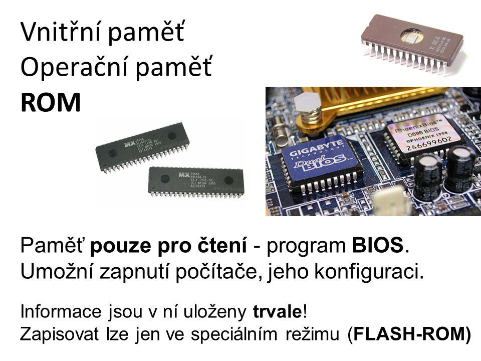 Vnitřní paměť Operační paměť ROM