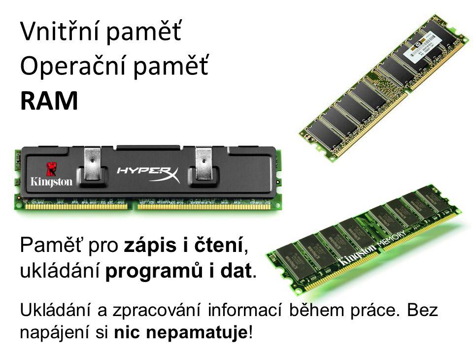 Vnitřní paměť Operační paměť RAM