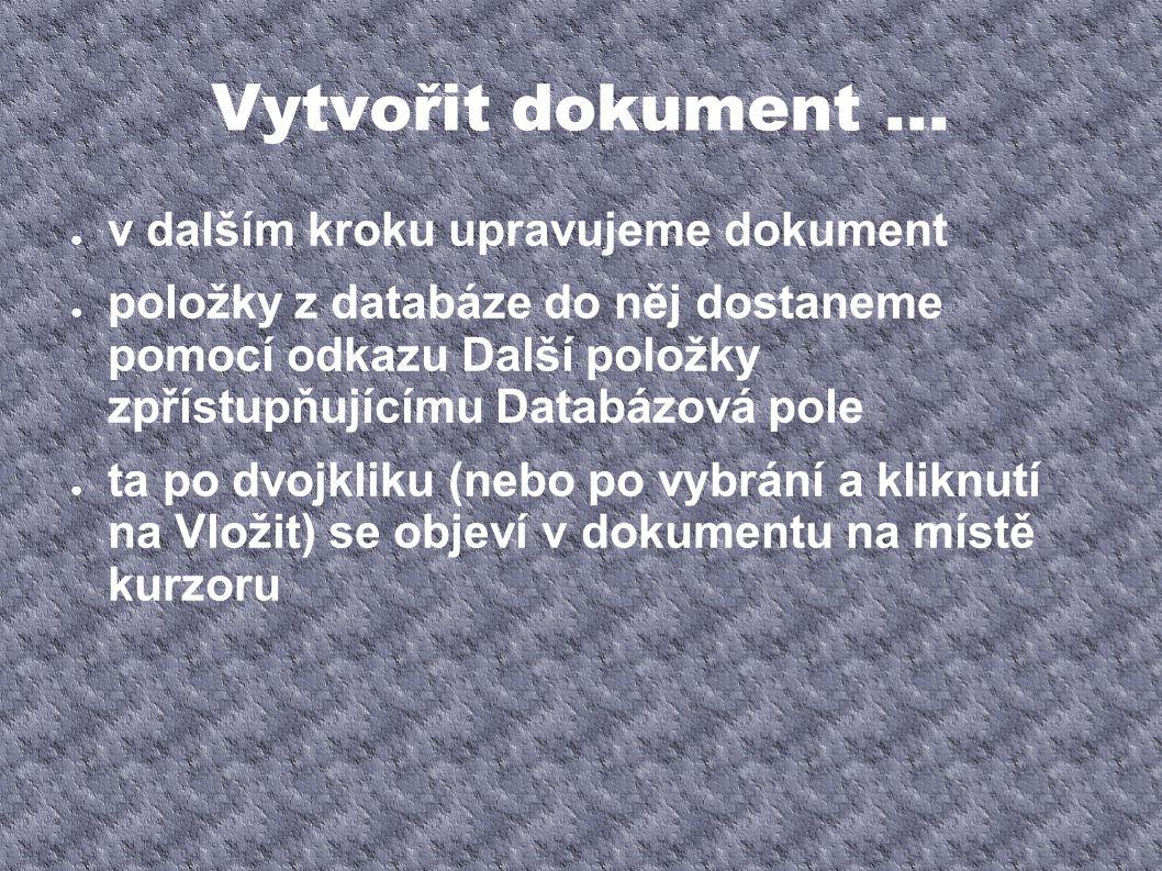 Vytvořit dokument ... v dalším kroku upravujeme dokument